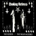 Choking Victim: No Gods, No Managers