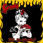 Grady: Y. U. So Shady