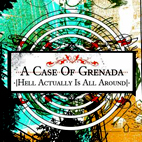 A Case Of Grenada: Hell Actually Is All Around