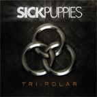 Sick Puppies: Tri-Polar