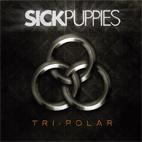 Sick Puppies: Tri-Polar