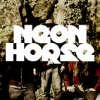 Neon Horse: Neon Horse