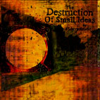 The Destruction Of Small Ideas