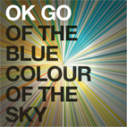OK Go: Of The Blue Colour Of The Sky
