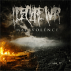 I Declare War: Malevolence