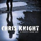Chris Knight: A Pretty Good Guy