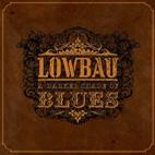 Lowbau: A Darker Shade Of Blues