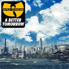 Wu-Tang Clan: A Better Tomorrow