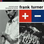 Frank Turner: Positive Songs For Negative People