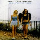 Manic Street Preachers: Send Away The Tigers