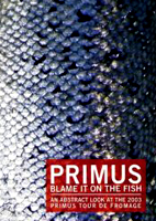 Primus: Blame It On The Fish [DVD]