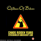 Chaos Ridden Years - Stockholm Knockout Live [DVD]