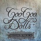 Goo Goo Dolls: Something For The Rest Of Us