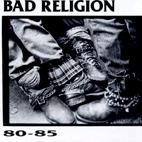 Bad Religion: 80-85