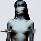 Placebo: Meds