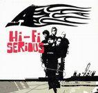 a: Hi-Fi Serious