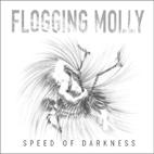 Flogging Molly: Speed Of Darkness