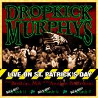 Dropkick Murphys: Live On St. Patricks Day From Boston, MA