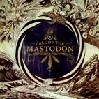 Mastodon: Call Of The Mastodon