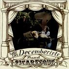 The Decemberists: Picaresque