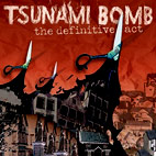 Tsunami Bomb: The Definitive Act