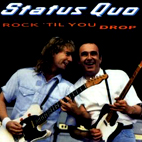 Status Quo: Rock 'Til You Drop