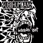 Subhumans: Internal Riot