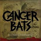 Cancer Bats: Bears, Mayors, Scraps & Bones
