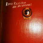 Rock Kills Kid: Are You Nervous?