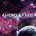 A Hero A Fake: Volatile