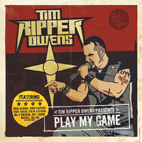 Tim 'Ripper' Owens: Play My Game