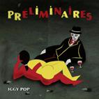 Iggy Pop: Preliminaires