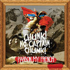 Chunk! No, Captain Chunk!: Pardon My French