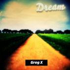 Greg X: Dream