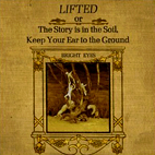 Lifted Or The Story Is In The Soil, Keep Your Ear