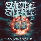 Suicide Silence: You Can't Stop Me