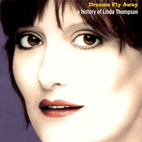 Linda Thompson: Dreams Fly Away (A History Of Linda Thompson)