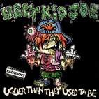 Ugly Kid Joe: Uglier Than They Used Ta Be