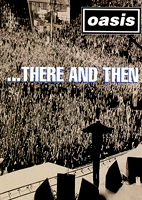 Oasis: ...There And Then [DVD]