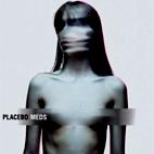 Placebo: Meds [US]