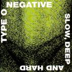 Type O Negative: Slow, Deep And Hard