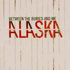 Between the Buried and Me: Alaska