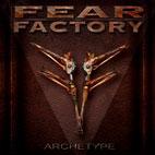 Fear Factory: Archetype