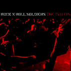 Rock 'n' Roll Soldiers: The Two EPs