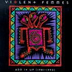 Violent Femmes: Add It Up (1981-1993)
