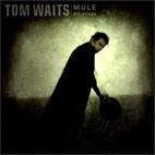 Tom Waits: Mule Variations