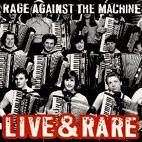 Rage Against the Machine: Live & Rare