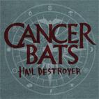 Cancer Bats: Hail Destroyer