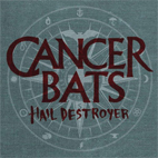 Cancer Bats: Hail Destroyer