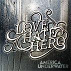 LoveHateHero: America Underwater